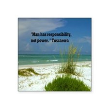 "Man has responsibility15.35 Square Sticker 3"" x 3"""