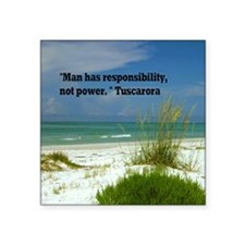 "Man has responsibility9.5x8 Square Sticker 3"" x 3"""