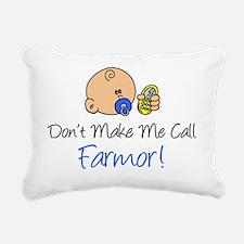 Dont Make Me Call Farmor Rectangular Canvas Pillow