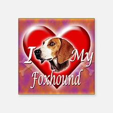 "I Love My Foxhound Square Sticker 3"" x 3"""