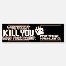 Bears Will Kill You Bumper Bumper Sticker