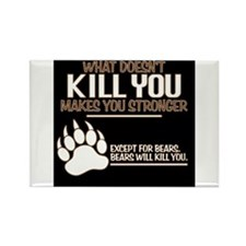 Bears Will Kill You Rectangle Magnet