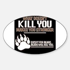 Bears Will Kill You Decal