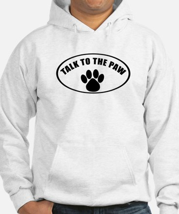 Talk To the Paw Jumper Hoody