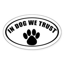 In Dog We Trust Oval Decal