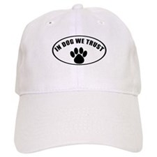 In Dog We Trust Baseball Cap