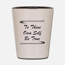 thine-own-self Shot Glass