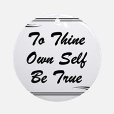 thine-own-self Round Ornament
