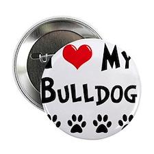 """I-Love-My-Bulldog 2.25"""" Button"""