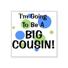 "circles_goingtobeaBIGCOUSIN Square Sticker 3"" x 3"""