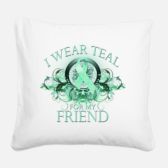 I Wear Teal for my Friend (fl Square Canvas Pillow