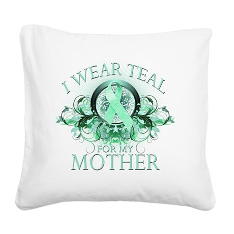 I Wear Teal for my Mother (fl Square Canvas Pillow