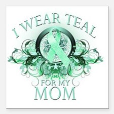 """I Wear Teal for my Mom ( Square Car Magnet 3"""" x 3"""""""