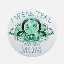 I Wear Teal for my Mom (floral) Round Ornament