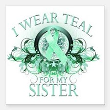 """I Wear Teal for my Siste Square Car Magnet 3"""" x 3"""""""