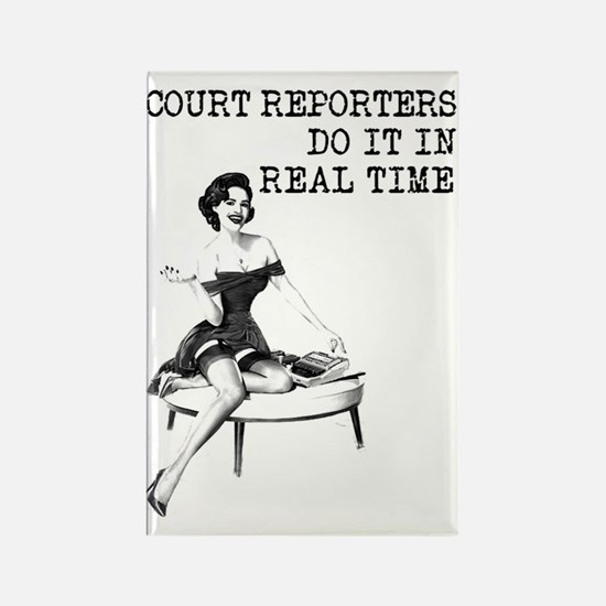 Court Reporters Do It In Real Tim Rectangle Magnet