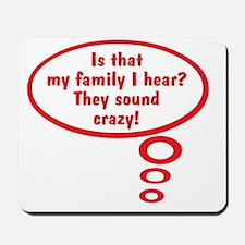 My Family Sounds Crazy! Mousepad