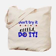 Dont try it, Do it! Tote Bag