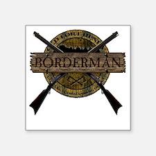 "bordermanfinal copy Square Sticker 3"" x 3"""