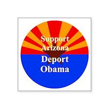 "Arizona Deport Obama Button Square Sticker 3"" x 3"""