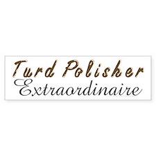Turd Polisher Bumper Bumper Sticker