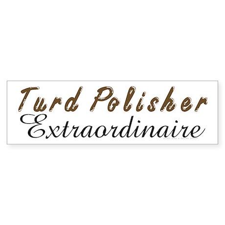 Turd Polisher Bumper Sticker