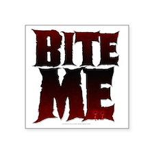 """Bite Me Square Sticker 3"""" x 3"""""""