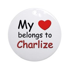 My heart belongs to charlize Ornament (Round)
