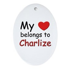 My heart belongs to charlize Oval Ornament
