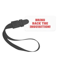 BRING BACK THE INQUISITION Luggage Tag