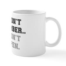 IF I DONT REMEMBER Small Mug