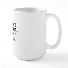 IF I DONT REMEMBER Mug