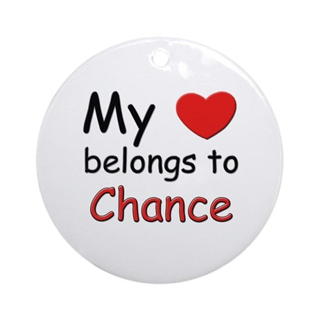 My heart belongs to chance Ornament (Round)