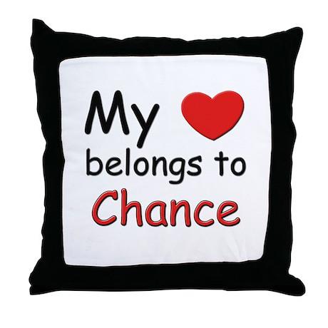 My heart belongs to chance Throw Pillow