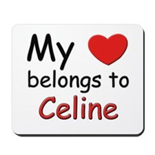 My heart belongs to celine Mousepad