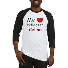 My heart belongs to celine Baseball Jersey