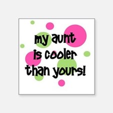"""myauntiscoolerthanyours_pin Square Sticker 3"""" x 3"""""""