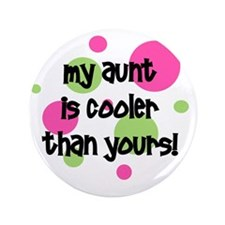 "myauntiscoolerthanyours_pinkcircles 3.5"" Button"