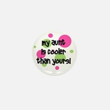 myauntiscoolerthanyours_pinkcircles Mini Button
