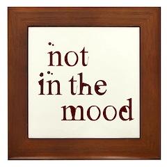 Not in the Mood Framed Tile