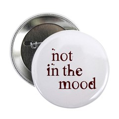 Not in the Mood 2.25