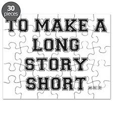 TO MAKE ALONG STORY SHORT.. Puzzle