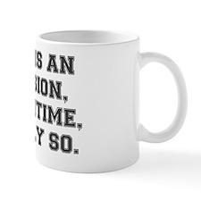 TIME IS AN ILLUSION Mug