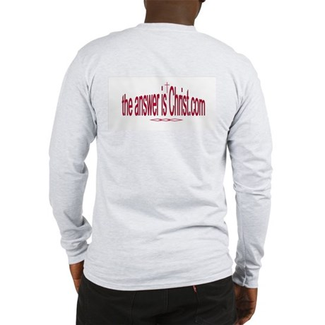 the answer is Christ - Long Sleeve T-Shirt