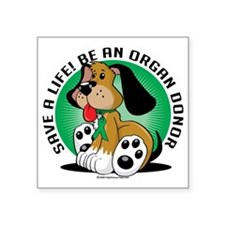 "Organ-Donor-Dog Square Sticker 3"" x 3"""