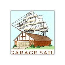 "GARAGE SAIL T shirt Square Sticker 3"" x 3"""