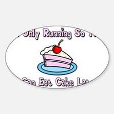 I only run cake Decal