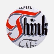 aa_think_think_think Round Ornament