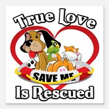 "Rescued-Love-2009-blk Square Car Magnet 3"" x 3"""