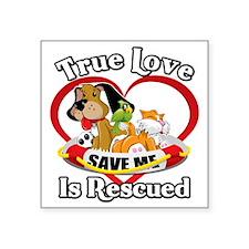 "Rescued-Love-2009-blk Square Sticker 3"" x 3"""